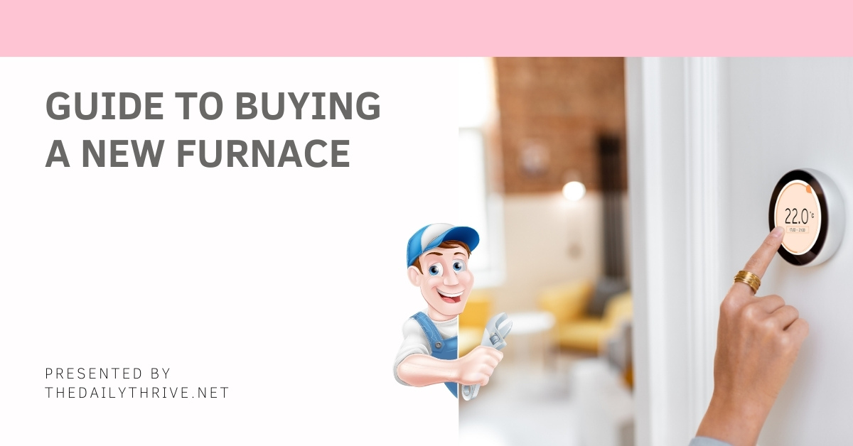 The Complete Guide to Buying a New Furnace