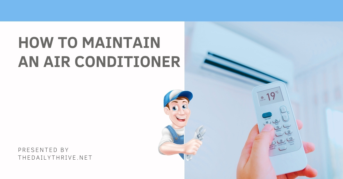 How To Maintain an Air Conditioner – The Simple Ways