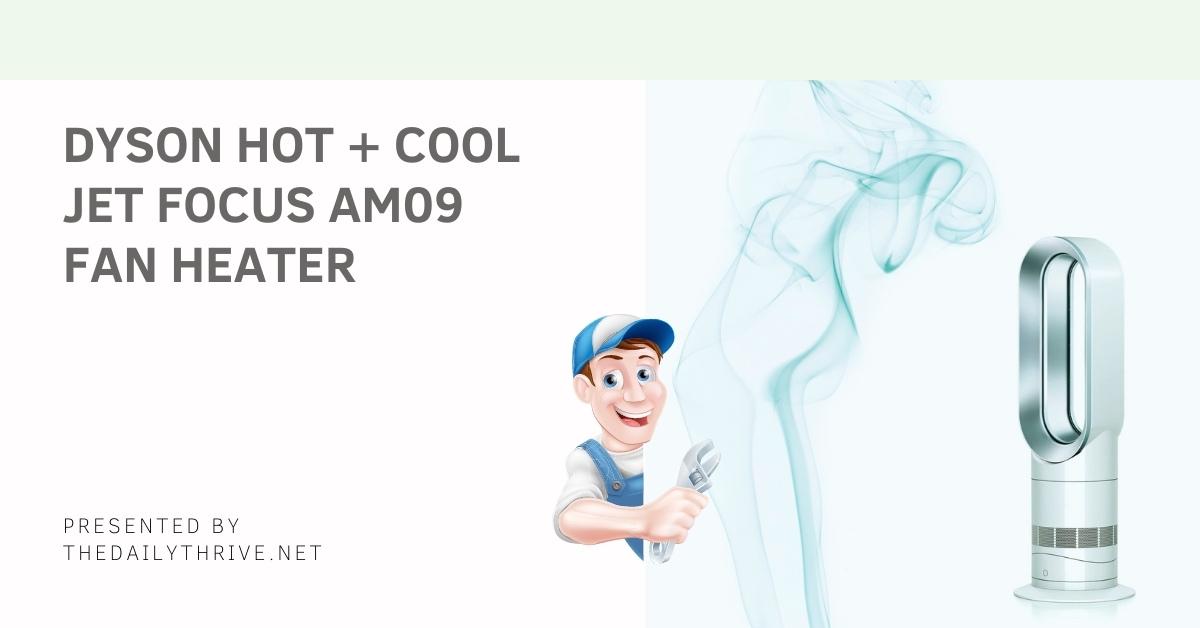 Dyson Hot + Cool Jet Focus AM09 Fan Heater Review