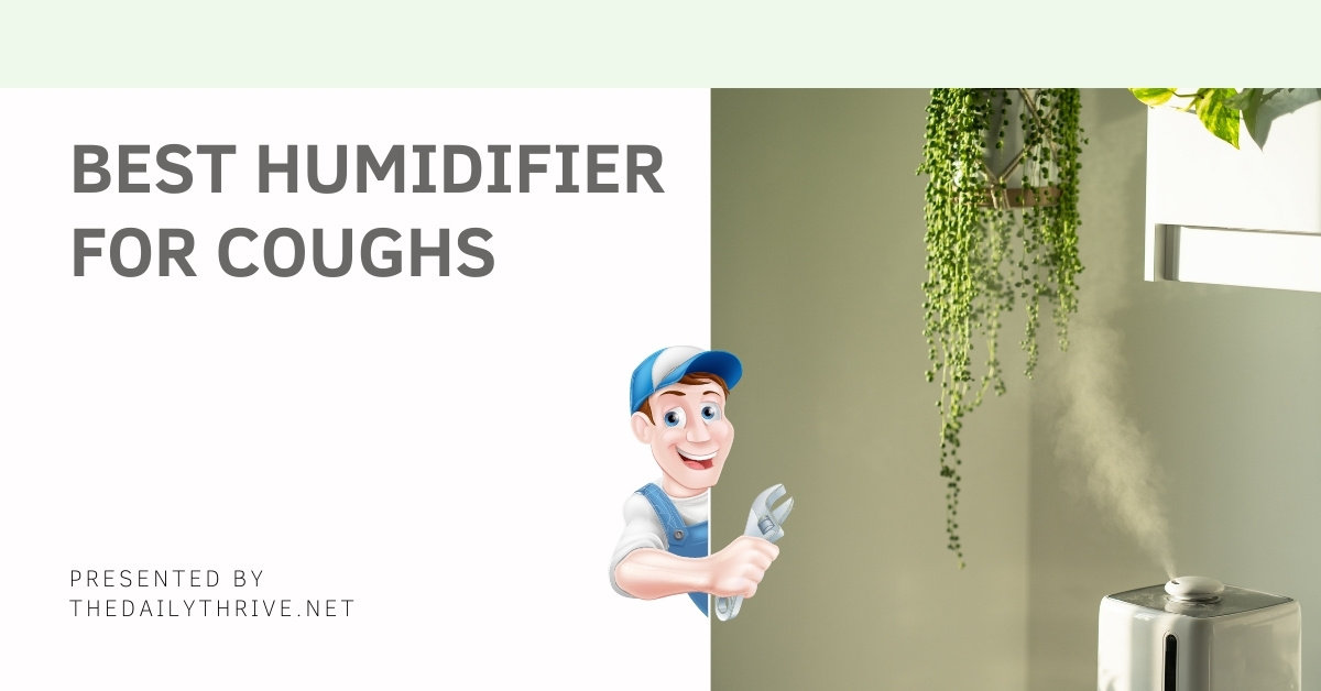 Best Humidifier For Coughs Reviews